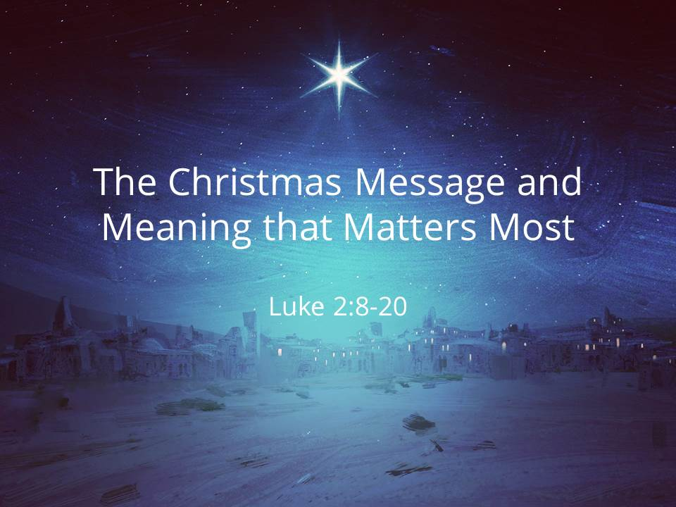 The Christmas Message and Meaning that Matters Most