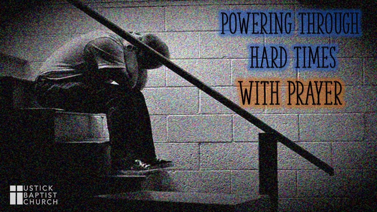 Powering Through Hard Times with Prayer