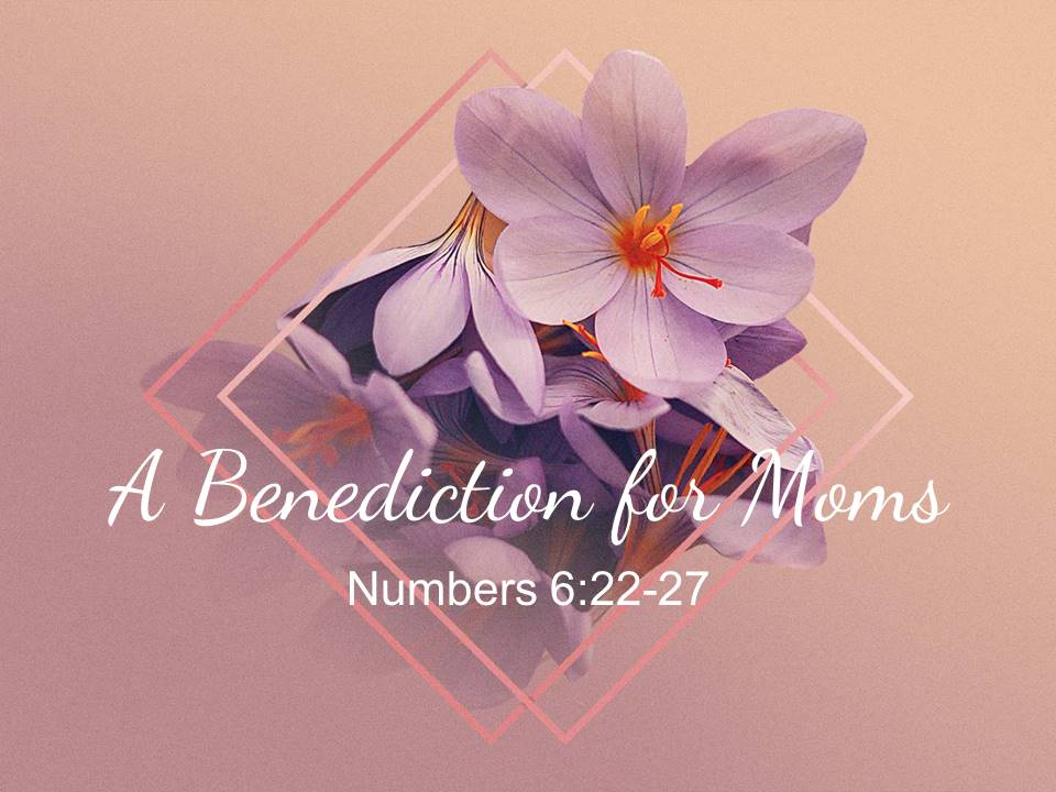 A Benediction for Moms